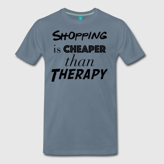 shopping-cheaper-than-therapy-t-shirt-premium-homme